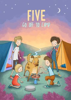 Five Go Off to Camp - A re-imagining of the cover of the classic children's book by Enid Blyton. Illustration by Emma Allen. Emma Allen, Children's Book Illustration, Book Illustrations, The Famous Five, Enid Blyton, Childrens Books, Illustrator, Poster Ideas, Adventurer