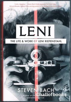 Leni: The Life & Work Of Leni Riefenstahl by Steven Bach