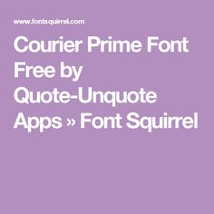 Courier Prime Font Free by Quote-Unquote Apps » Font Squirrel