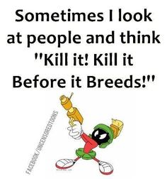 Kill it! Kill it! Stupid Funny Memes, Funny Relatable Memes, Hilarious, Funny Stuff, Silly Jokes, Funny Things, Sarcastic Quotes, Funny Quotes, Naughty Quotes