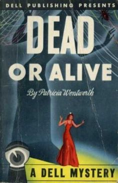 Dead or Alive (Frank Garrett by Patricia Wentworth. Golden Age British crime fiction, US paperback edition cover. Vintage Book Covers, Comic Book Covers, Comic Books, Pulp Fiction Book, Crime Fiction, Fiction Novels, Books To Read, My Books, Book Cover Art