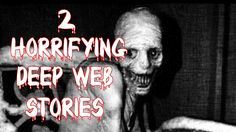 2 HORRIFYING DEEP WEB Stories/Internet Experiences(Graphic/Language Warn...