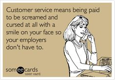 Work Humor : Customer service means being paid to be screamed and cursed at all with a smile on your face so your employers dont have to. Work Memes, Work Quotes, Work Humor, Media Quotes, Change Quotes, Attitude Quotes, Customer Service Meme, Service Client, Call Center Humor