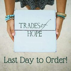 Trades of Hope last day to order