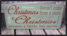 Maybe Christmas Doesn't Come From A Store Painted Wood Sign Wall Decor via Etsy.