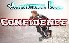 Confidence  Motivational Video ᴴᴰ http://youtu.be/8Qpxawvs7u8