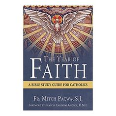 The Year of Faith - A Bible Study Guide for Catholics