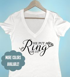 He Put a Ring on It T-shirt Women's T-shirt by BeEverThine on Etsy