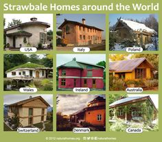 This is a collection of straw bale homes from around the world. Straw bale homes are ideal for cold climates, wet or dry. A three-string straw bale laid flat has an R-Value of 33. Follow the picture back to find out about each of these homes on www.naturalhomes.org