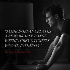 """""""Jamie Dornan creates a remarkable range within Grey's tightly wound intensity."""" - The Hollywood Reporter, quote. 