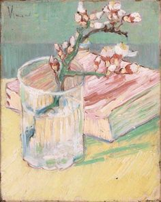 Art of the Day: Van Gogh, Sprig of Almond Blossom in a Glass with a Book, March 1888. Oil on canvas, 24 x 19 cm