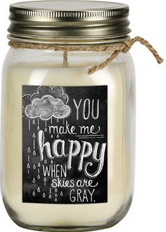 'You make me happy when skies are gray.' This adorable white cupcake candle makes a perfect gift and expresses sweet sentiments at the same time. Soy candle encased in a mason jar. 10 oz.