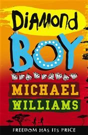 Diamonds for everyone.' That's what fifteen-year-old Patson Moyo hears when his family arrives in the Marange diamond fields, leaving his previous life, school and friends behind with hopes for a better life American Catholic, African Mythology, Michael Williams, Overcoming Adversity, Boys Online, London Theatre, Electronic Gifts, Previous Life, Book Publishing