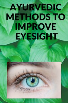 Improve your eyesight by adopting a couple of ayurvedic methods. How To Better Yourself, Improve Yourself, Eyesight Problems, Eye Sight Improvement, Benefits Of Exercise, Eye Strain, Medical Conditions, Ayurveda, How To Stay Healthy