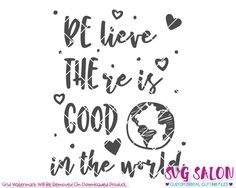 Be The Good In The World Cut File in SVG, EPS, DXF, JPEG, and PNG