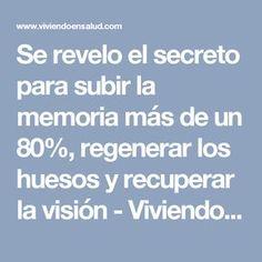 Se revelo el secreto para subir la memoria más de un 80%, regenerar los huesos y recuperar la visión - Viviendo En Salud