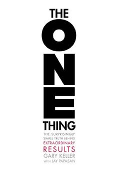 The ONE Thing: The Surprisingly Simple Truth Behind Extra... https://www.amazon.com/dp/1885167776/ref=cm_sw_r_pi_dp_U_x_yxbKAbKZ19TXT