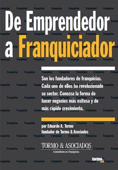 De emprendedor a Franquiciador - Eduardo A. Tormo - PDF - Español  http://helpbookhn.blogspot.com/2014/10/de-emprendedor-franquiciador-eduardo-tormo.html