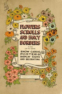 How to paint flowers, scrolls and fancy borders for up-to-date show cards, posters, display signs and decorating (1915) Read this book online at Archive.org - http://www.archive.org/stream/howtopaintflower00thom#page/n1/mode/2up