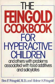 The Feingold Cookbook for Hyperactive Children by Ben F. Feingold, http://www.amazon.com/dp/0394736648/ref=cm_sw_r_pi_dp_YFruqb0ZAGFBT Autism Diet, Diet Food List, Food Lists, Lchf Diet, Adhd Help, Kids Nutrition, Adhd Kids, Healthy Kids, Healthy Food