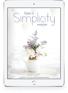 Bimonthly magazine about minimalism, simple living and wellness created by Fátima Teixeira, the founder of the project Master of Simplicity.  Here you read about minimalist life, simplicity, organisation, intentional living, sustainability and healthy lifestyle! You can also find news, catalogs and discount coupons! Discount Coupons, Simple Living, Magazine Covers, Hygge, Gratitude, Sustainability, Minimalism, Healthy Lifestyle, Wellness