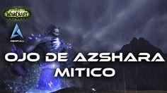 [ES] WoW Legion Calabozo Mitico Ojo de Azshara