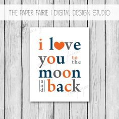 I Love You to the Moon and Back Nursery Wall Art Quote Boy Baby Shower Gift Navy Blue Orange Grey Digital Printable DIY