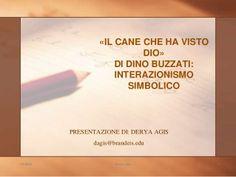 IL CANE CHE HA VISTO DIO DI DINO BUZZATI: ANALISI by Derya Agis via slideshare