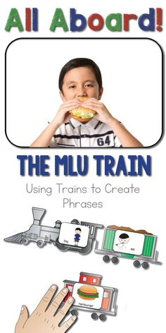 All Aboard the MLU Train: Using trains increase MLU by making phrases, noun verb combinations; speech therapy; special education