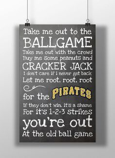 Pittsburgh Pirates Take Me Out to the Ballgame by BigLeaguePrints, $12.00