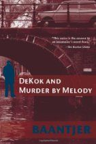 Dekok and Murder by Melody (Inspector Dekok) By #AlbertCBaantjer The phenomenon of sudden death has long intrigued Inspector DeKok. From the moment he confronted his first corpse he knew it was not going to get any easier. However, mustering his decorated experience and reverence for the dead once more, a triple murder in the Amsterdam Concert Gebouw has DeKok unveiling the truth behind two dead ex-junkies and their housekeeper.