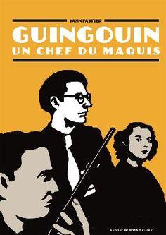 Nouveautés Éditeurs - Guingouin : un chef de maquis - L'atelier du poisson soluble - Fastier Yann