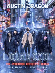 """LIQUID COOL is the debut cyberpunk detective novel and series! It's cyberpunk re-imagined—science fiction meets the detective thriller in an ever-rainy world of colossal skyscrapers. Hover-cars fly above in the dark, bustling skies and gray people walk below on the grimy, flashy streets of this """"neon jungle."""" Metropolis isn't a bad place, but it isn't a good one either. Uber-governments ... Read More"""