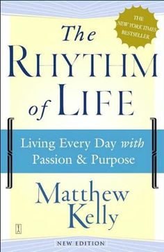The Rhythm of Life: Living Every Day with Passion and Purpose by Matthew Kelly,http://www.amazon.com/dp/0743265254/ref=cm_sw_r_pi_dp_L0Xitb0TPVJCMV37