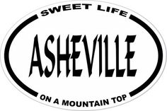 OBXstore.com - Asheville Sweet Life On A Mountain Top Decal, $2.99 (http://www.obxstore.com/sweet-life-gear/asheville-sweet-life-on-a-mountain-top-decal/)