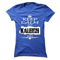 Keep Calm And Let KALEIGH Handle It- T Shirt, Hoodie, H - #gifts for girl friends #small gift. BUY TODAY AND SAVE => https://www.sunfrog.com/Names/Keep-Calm-And-Let-KALEIGH-Handle-It-T-Shirt-Hoodie-Hoodies-YearName-Birthday-Ladies.html?68278