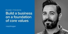 What It's Really Like to Start an Ultra-Successful Company: Meet Moz's Rand Fishkin  Rand Fishkin is known for founding an incredibly successful company — while keeping an unwavering commitment to his core values.   You may h ..  http://feeds.copyblogger.com/~/158889094/0/copyblogger~What-Its-Really-Like-to-Start-an-UltraSuccessful-Company-Meet-Mozs-Rand-Fishkin/