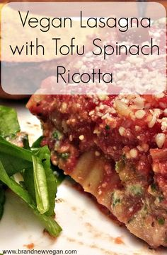 Vegan Lasagna with Tofu Spinach Ricotta |   Whole wheat lasagna noodles smothered in a rich marinara sauce, layered with a rich, creamy, tofu spinach ricotta 'cheese…the perfect vegan lasagna! | www.brandnewvegan.com