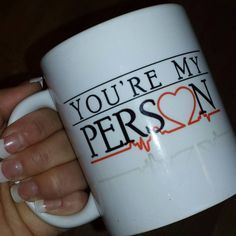 You're My Person GREYS ANATOMY inspired Mug Water by UncleJesses