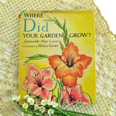 Where Did Your Garden Grow Vintage Garden Book Jannette May Lucas Illustrations by Helene Carter 1939 Flowers International Junior Literary by PlumsandHoney on Etsy