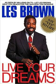 Les Brown ~ Motivational Speaker/Speaking Coach/Bestselling Author ~ Live Your Dreams & Unwrap Your Infinite Greatness Books You Should Read, Books To Read, Les Brown Books, Les Brown Quotes, Best Motivational Speakers, Motivational Board, Good Books, My Books, Leadership