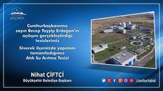 Cumhurbaşkanımız Sn. Recep Tayyip Erdoğan'ın açılışını gerçekleştirdiği  Siverek Atık Su Arıtma Tesisimiz.