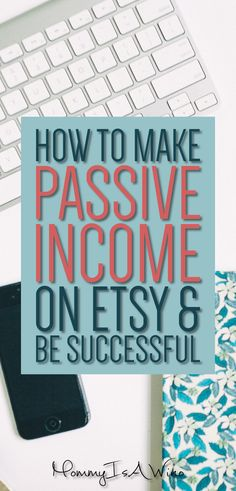 How to Make Passive Income on Etsy and Be Successful - Side Hustle, Passive Income Ideas, Selling on Etsy
