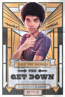 The Get Down (1ª Temporada) - 12 de Agosto de 2016 | Filmow