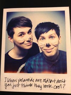 Here we have the cutest pic I've seen of Dan and Phil