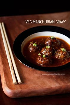 veg manchurian recipe with step by step photos – vegetable manchurian is a super tasty and popular indo chinese recipe. the veg manchurian recipe shared here is a the gravy version and is really delicious. Manchurian Recipe Vegetarian, Vegetarian Gravy, Vegetarian Recipes, Cooking Recipes, Cooking Dishes, What's Cooking, Vegan Meals, Vegan Food, Veg Recipes Of India
