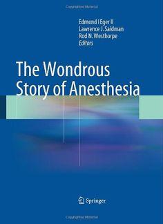 The Wondrous Story of Anesthesia by Edmond I Eger II http://www.amazon.com/dp/1461484405/ref=cm_sw_r_pi_dp_00Kpwb02W8VAZ