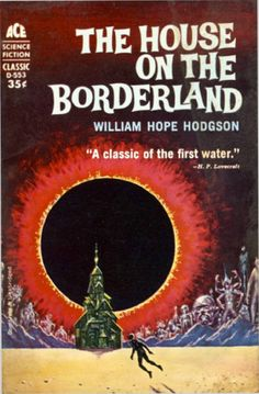scificovers:  Ace Books D-553:The House on the Borderland by William Hope Hodgson 1962 edition. Cover art attributed to Ed Emshwiller.