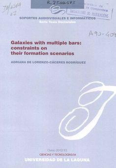 Galaxies with multiple bars [Recurso electrónico] : constraints on their formation scenarios / Adriana de Lorenzo-Cáceres Rodríguez ; [director Alexandre Vazdekis Vazdekis]
