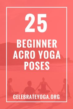 25 Beginner Acro Yoga Poses
